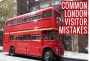 5 mistakes you'll make in your first 3 days in London